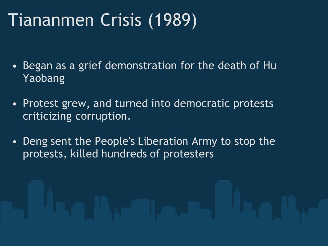 Tiananmen Crisis (1989) Began as a grief demonstration for the death of Hu Yaobang.
