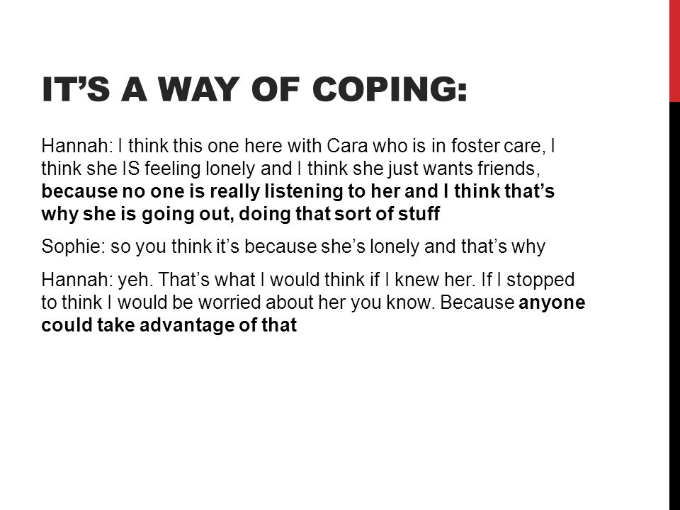 It's a way of coping: