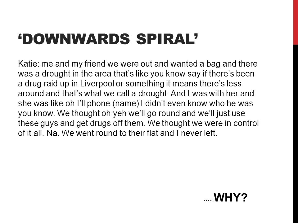 'Downwards spiral'