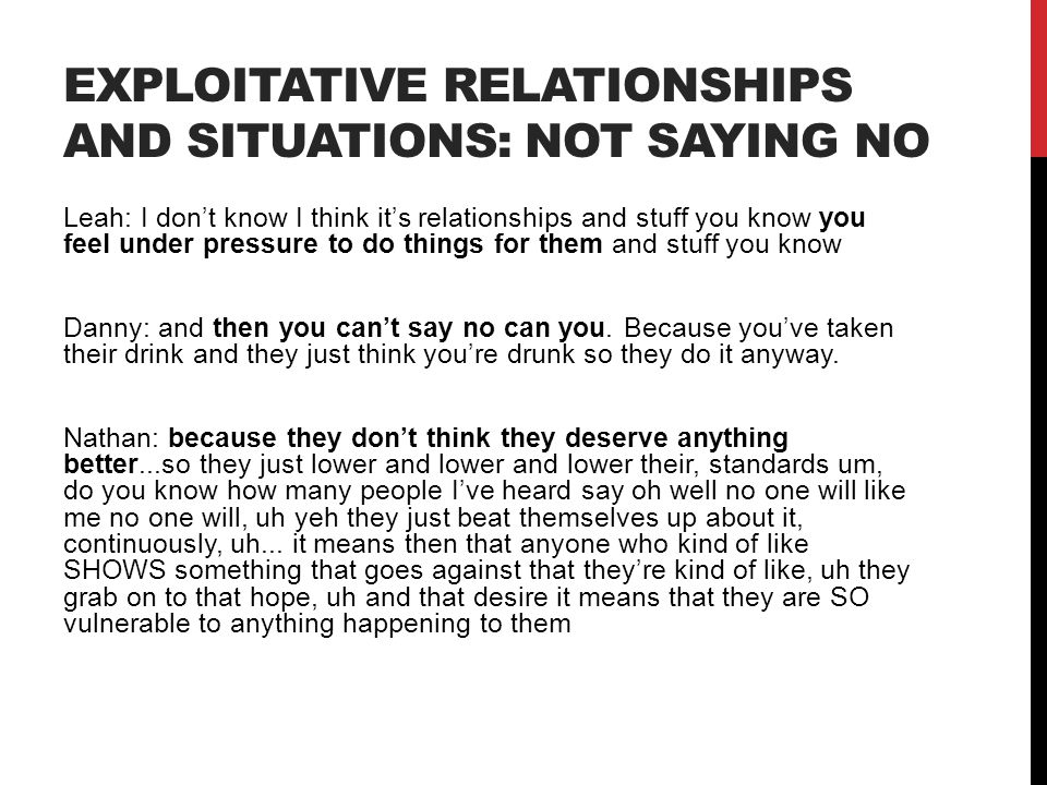 Exploitative relationships and situations: not saying no