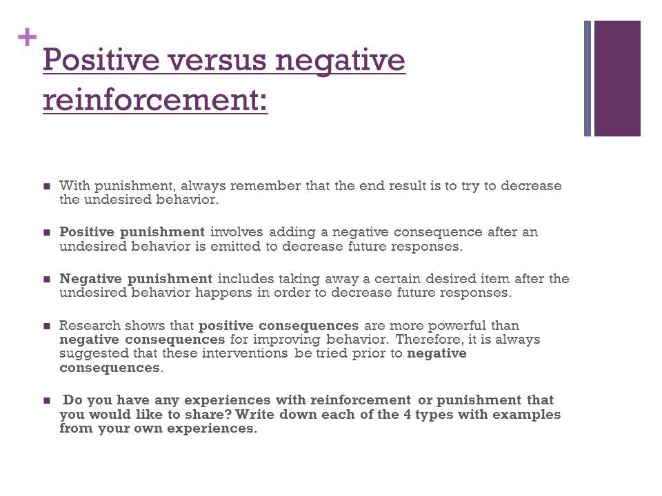 Positive versus negative reinforcement: