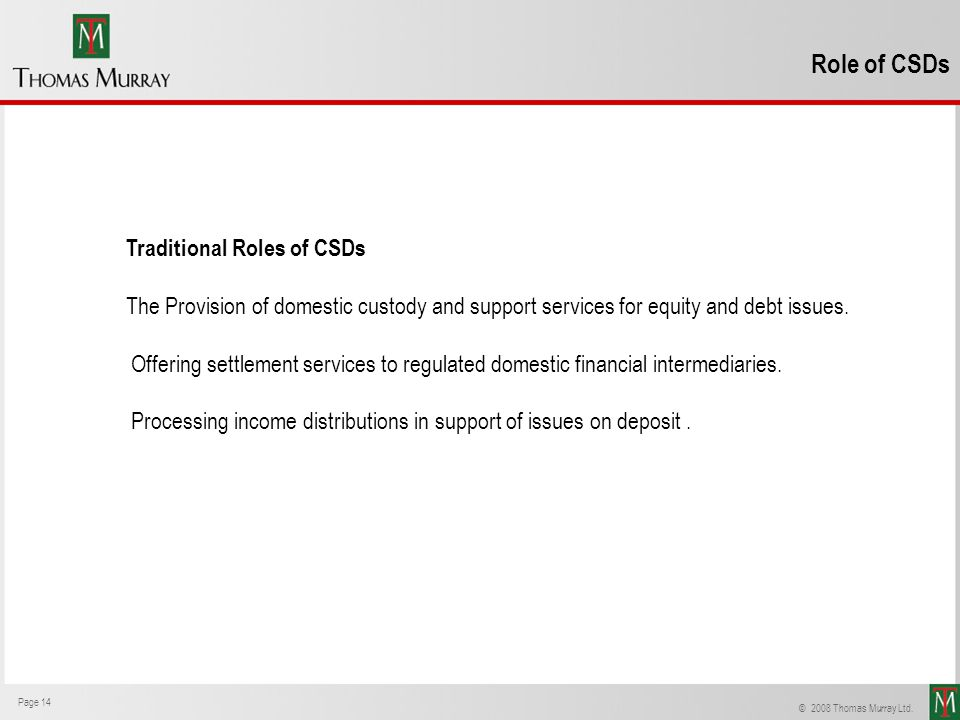 Role of CSDs Traditional Roles of CSDs