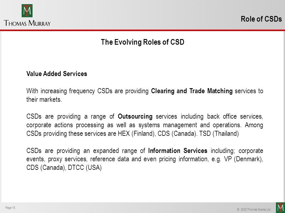 The Evolving Roles of CSD
