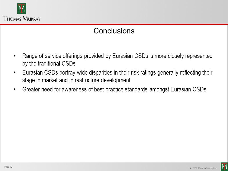 Conclusions Range of service offerings provided by Eurasian CSDs is more closely represented by the traditional CSDs.