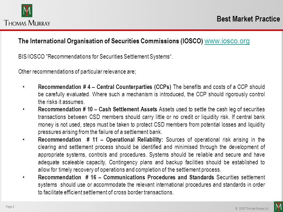 Best Market Practice The International Organisation of Securities Commissions (IOSCO) www.iosco.org.