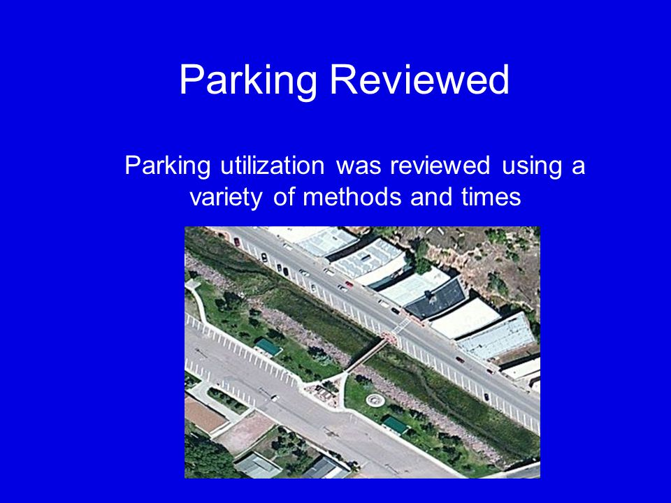 Parking utilization was reviewed using a variety of methods and times