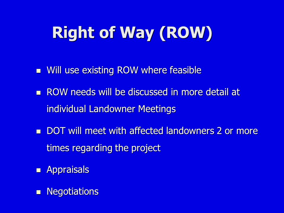 Right of Way (ROW) Will use existing ROW where feasible