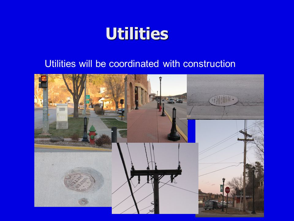 Utilities Utilities will be coordinated with construction