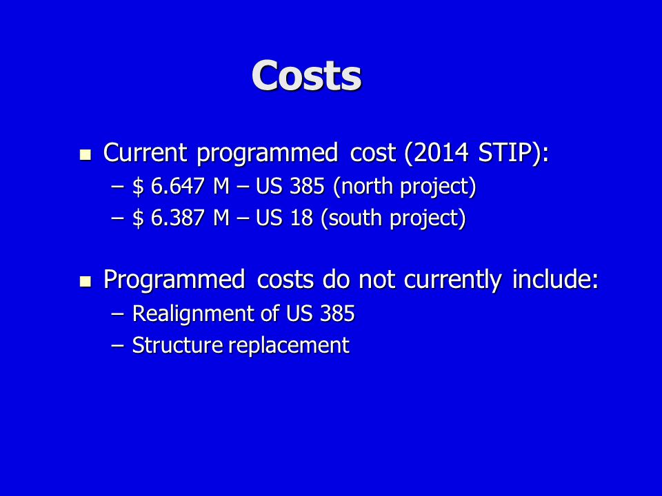 Costs Current programmed cost (2014 STIP):