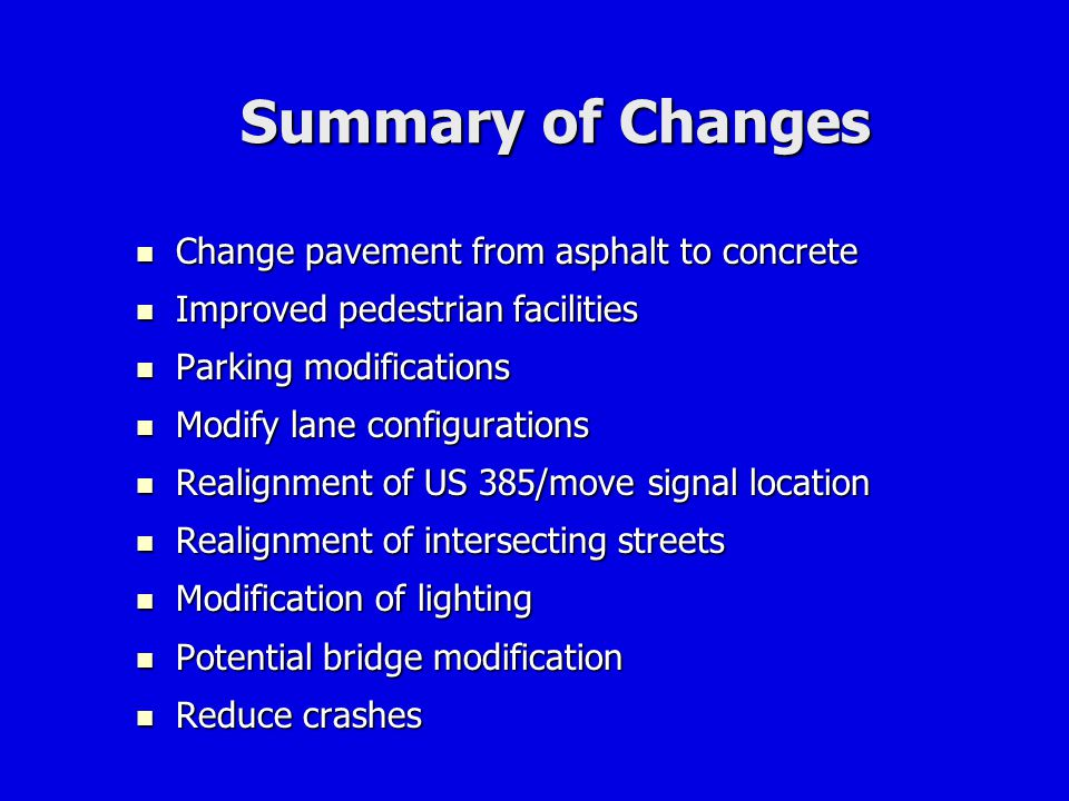 Summary of Changes Change pavement from asphalt to concrete