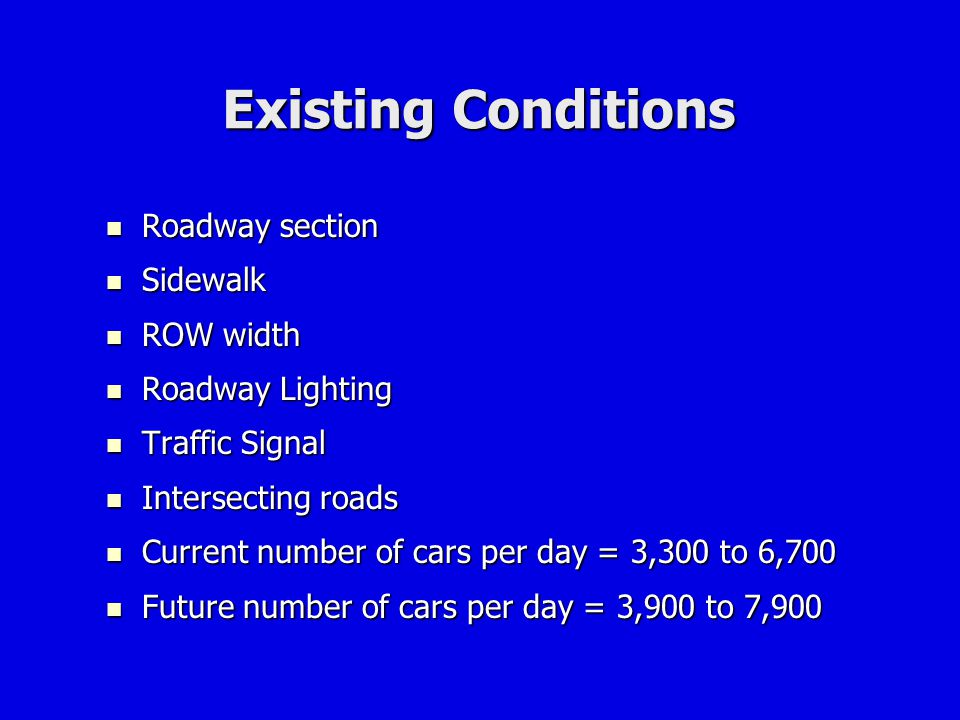 Existing Conditions Roadway section Sidewalk ROW width