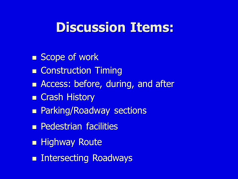 Discussion Items: Scope of work Construction Timing
