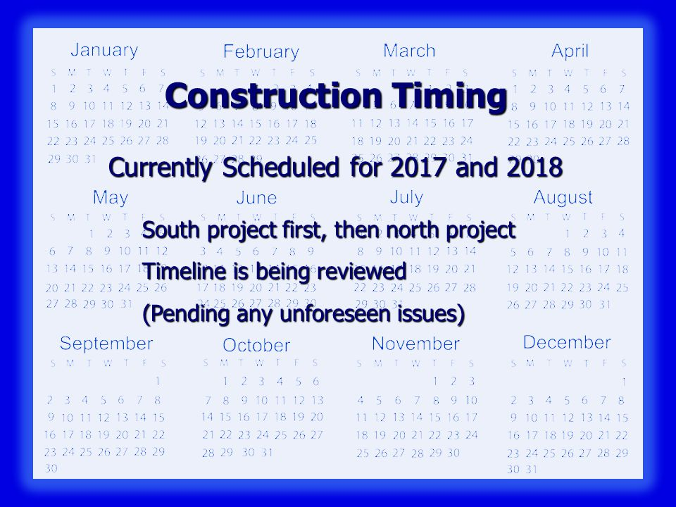 Construction Timing Currently Scheduled for 2017 and 2018