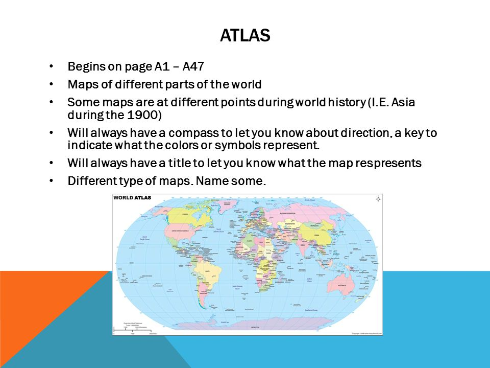 Atlas Begins on page A1 – A47 Maps of different parts of the world