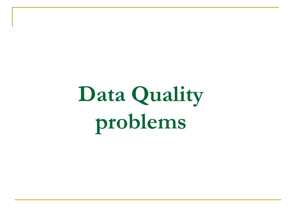 Data Quality problems