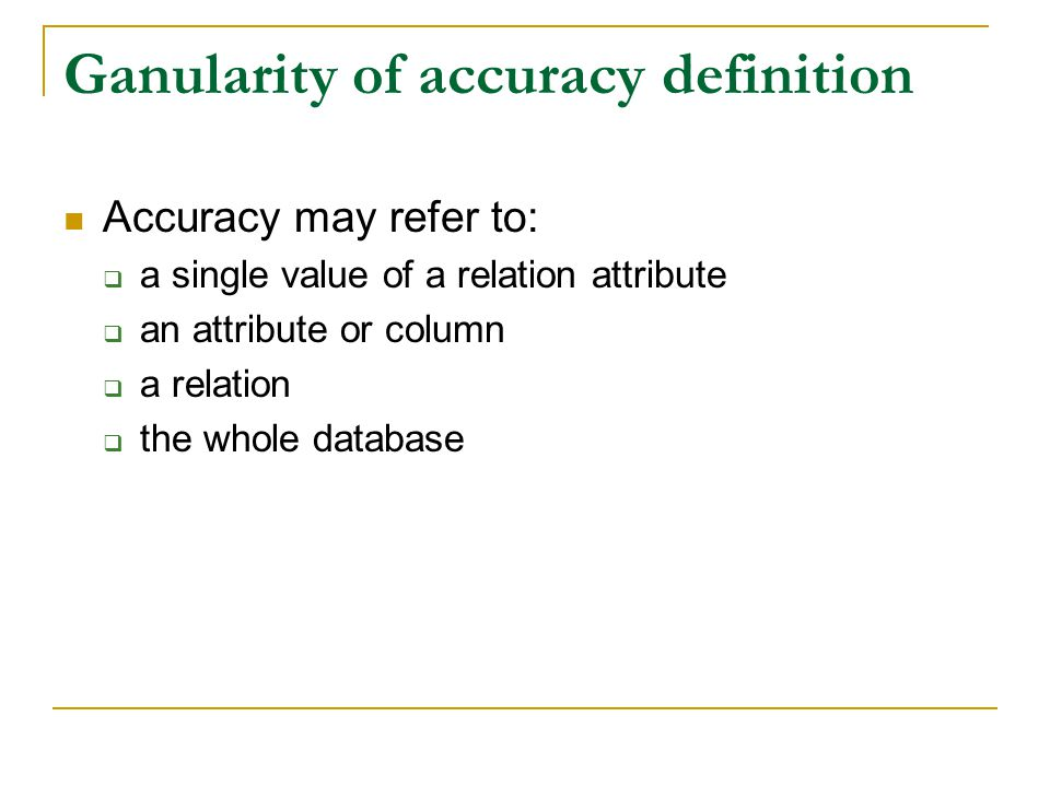 Ganularity of accuracy definition