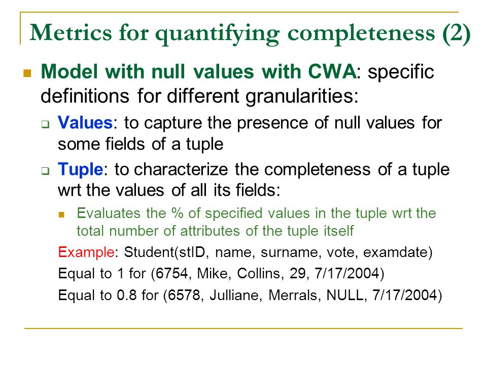 Metrics for quantifying completeness (2)