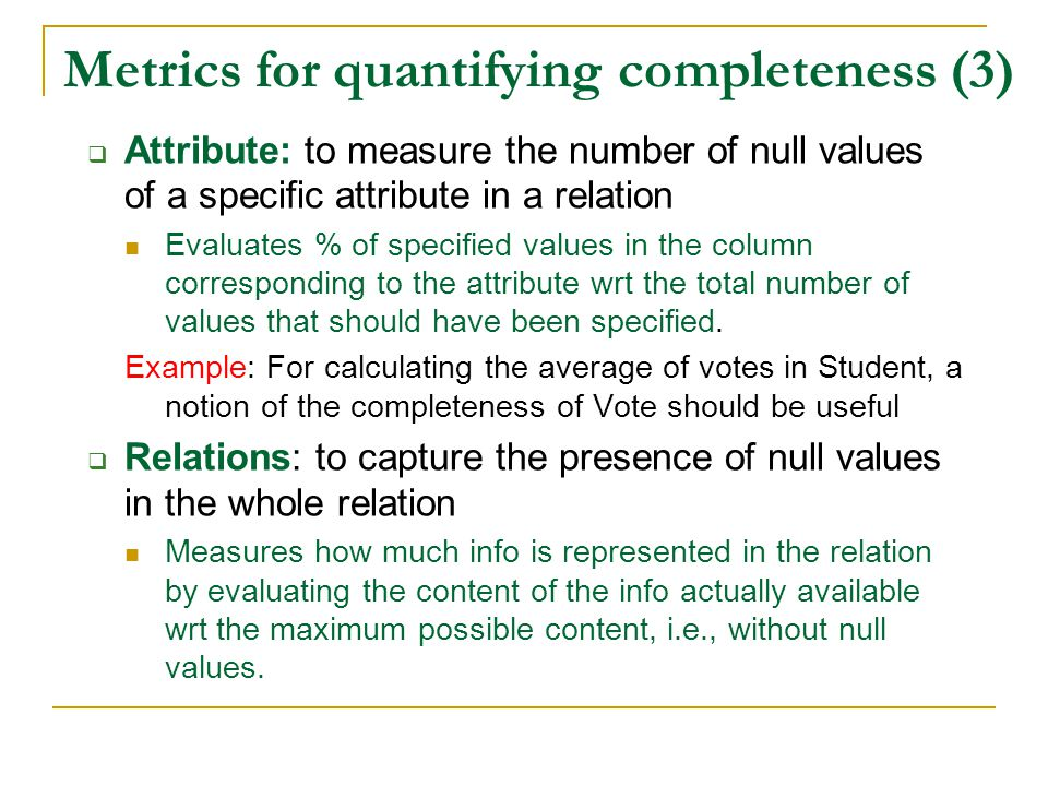 Metrics for quantifying completeness (3)