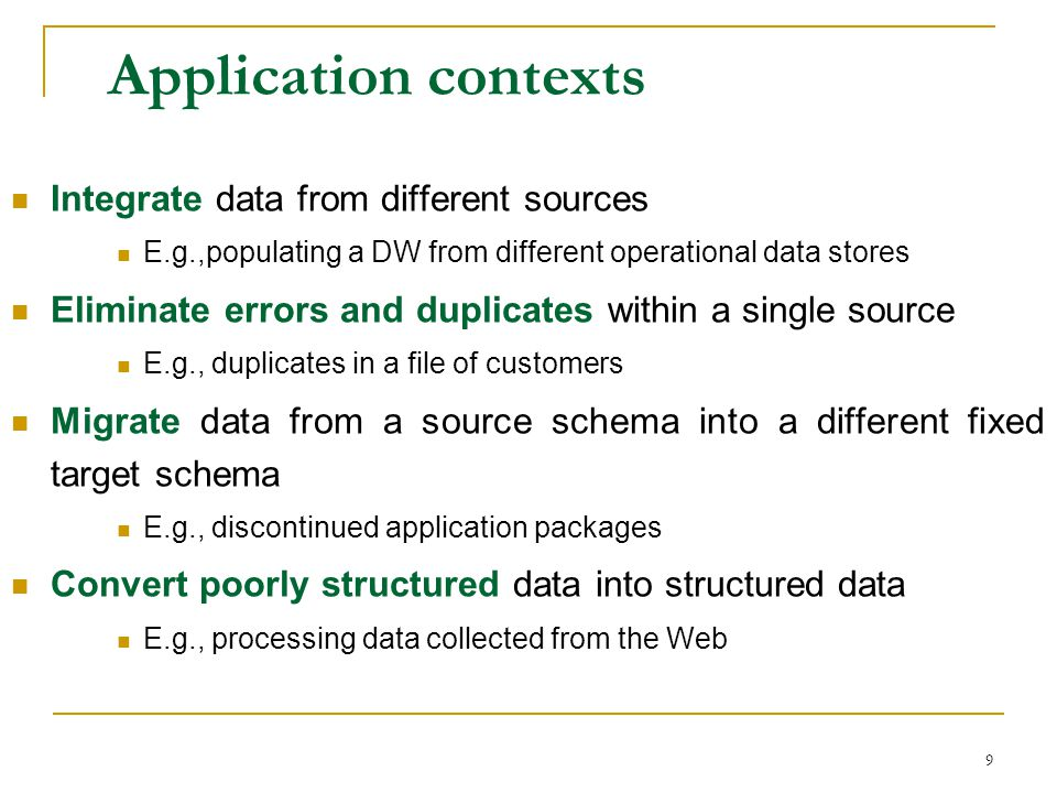 Application contexts Integrate data from different sources