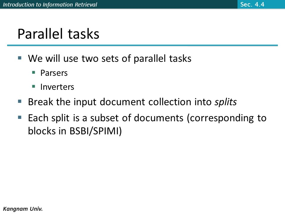 Parallel tasks We will use two sets of parallel tasks