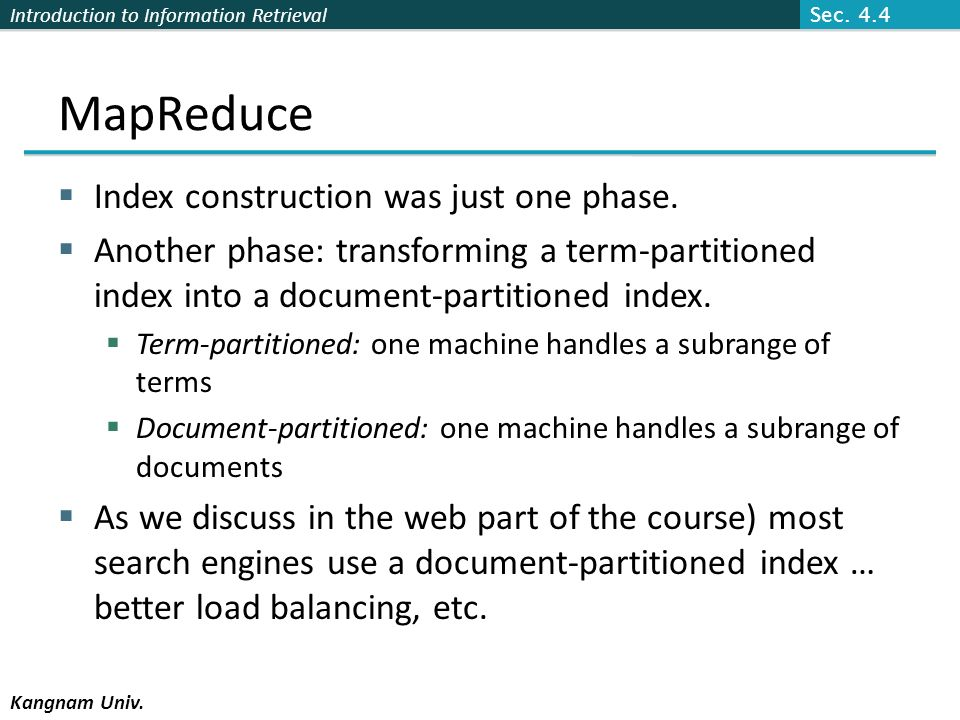 MapReduce Index construction was just one phase.