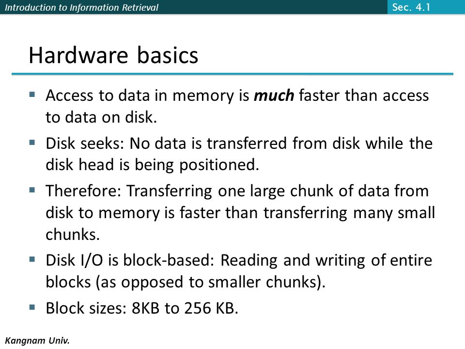 Sec. 4.1 Hardware basics. Access to data in memory is much faster than access to data on disk.