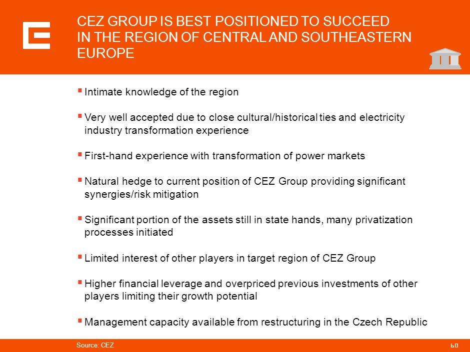 PRG-ZPD008-20041008-11373P1C CEZ GROUP IS BEST POSITIONED TO SUCCEED IN THE REGION OF CENTRAL AND SOUTHEASTERN EUROPE.