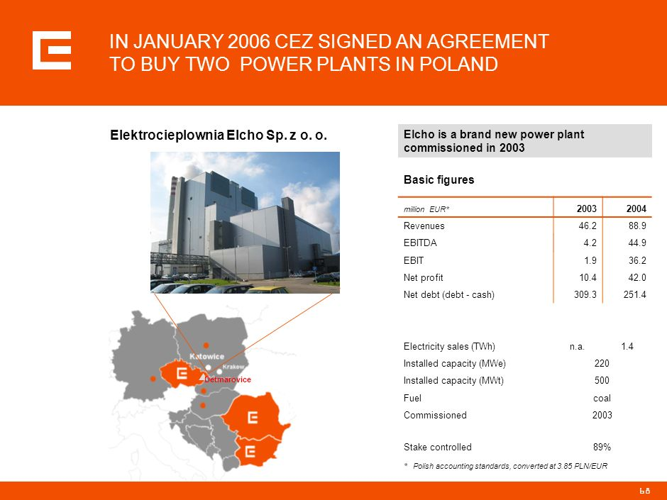 IN JANUARY 2006 CEZ SIGNED AN AGREEMENT TO BUY TWO POWER PLANTS IN POLAND