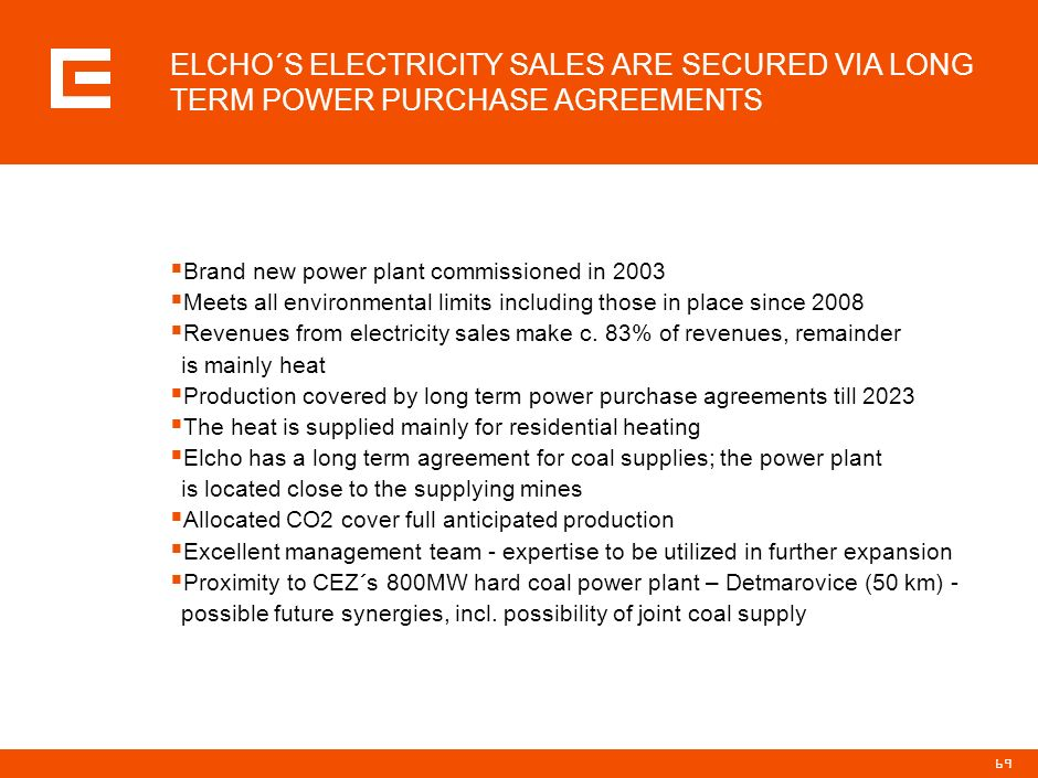 ELCHO´S ELECTRICITY SALES ARE SECURED VIA LONG TERM POWER PURCHASE AGREEMENTS