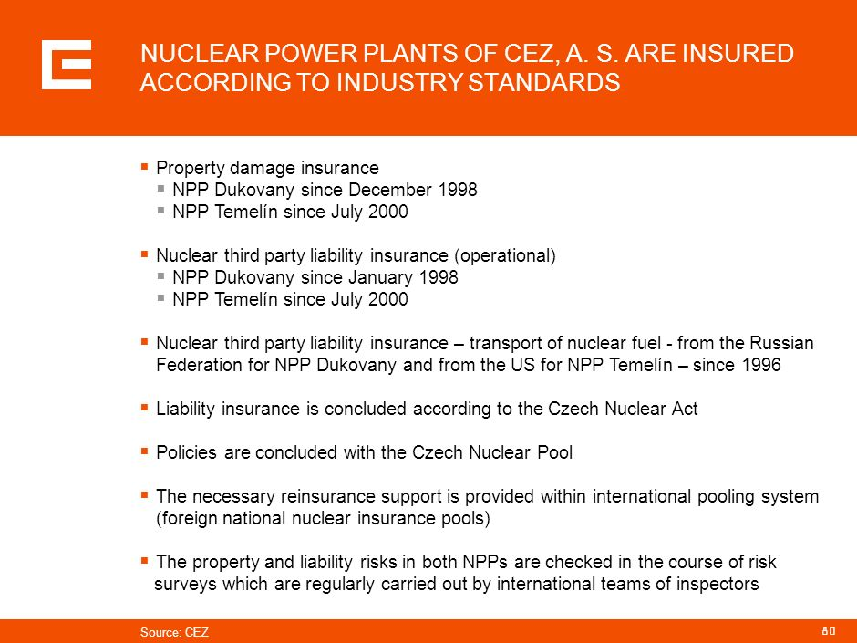 PRG-ZPD008-20041008-11373P1C NUCLEAR POWER PLANTS OF CEZ, A. S. ARE INSURED ACCORDING TO INDUSTRY STANDARDS.