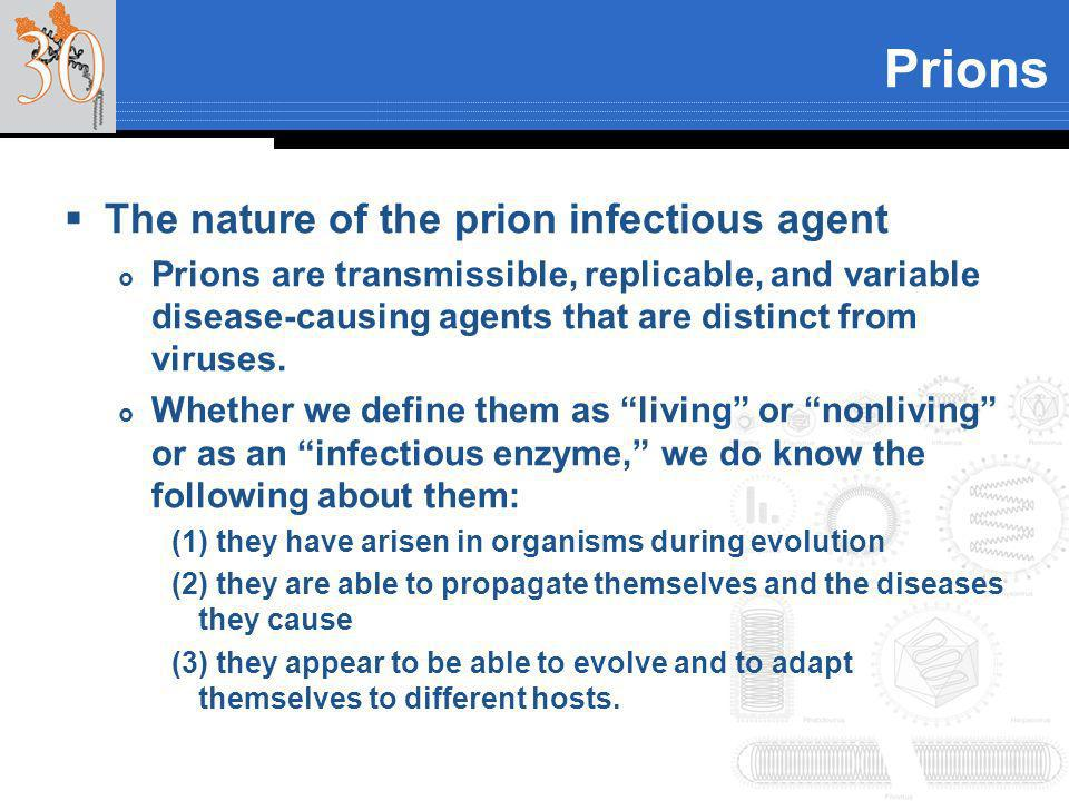 Prions The nature of the prion infectious agent
