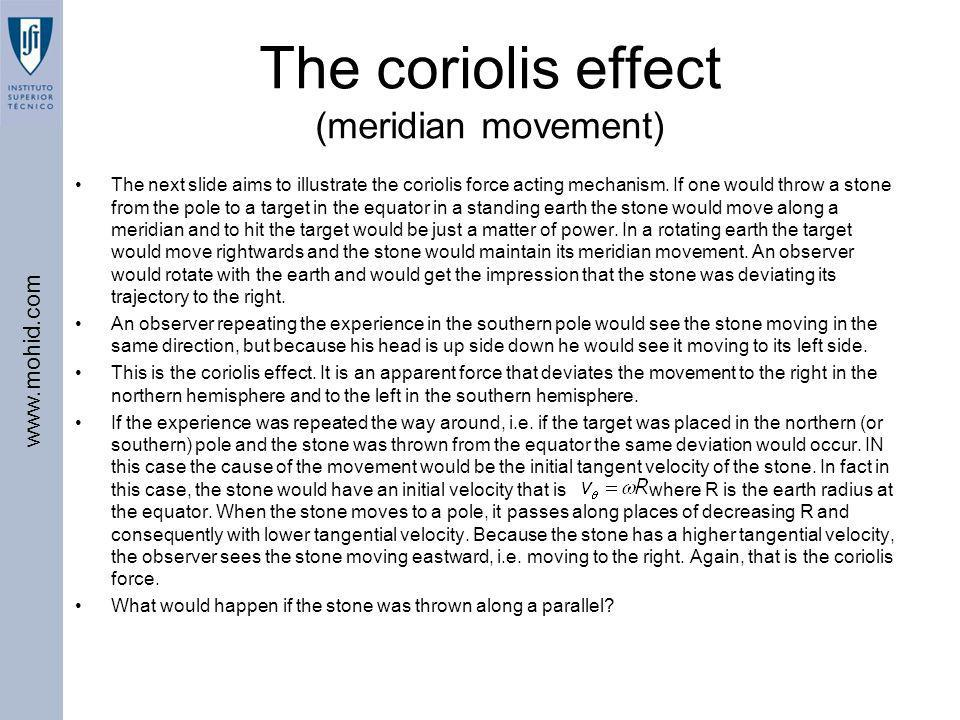 The coriolis effect (meridian movement)