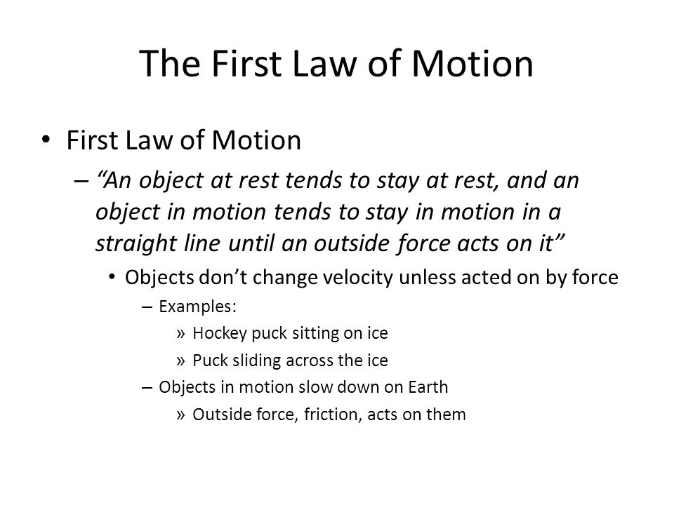 The First Law of Motion First Law of Motion