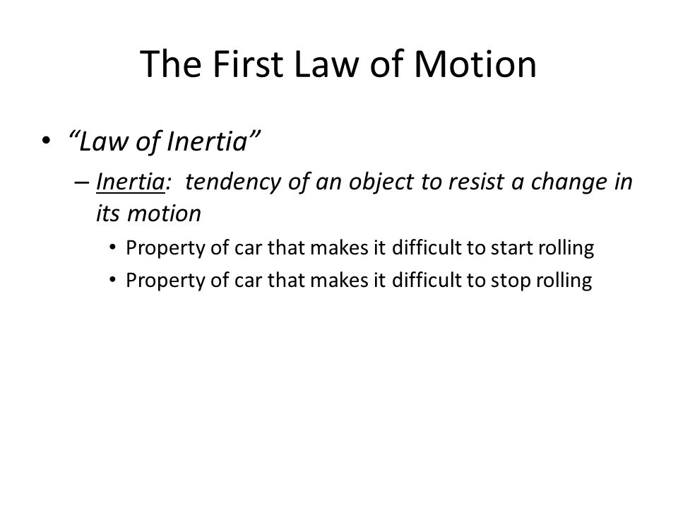 The First Law of Motion Law of Inertia