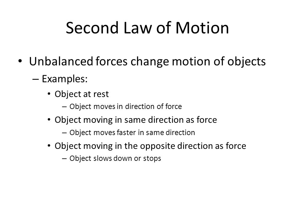 Second Law of Motion Unbalanced forces change motion of objects