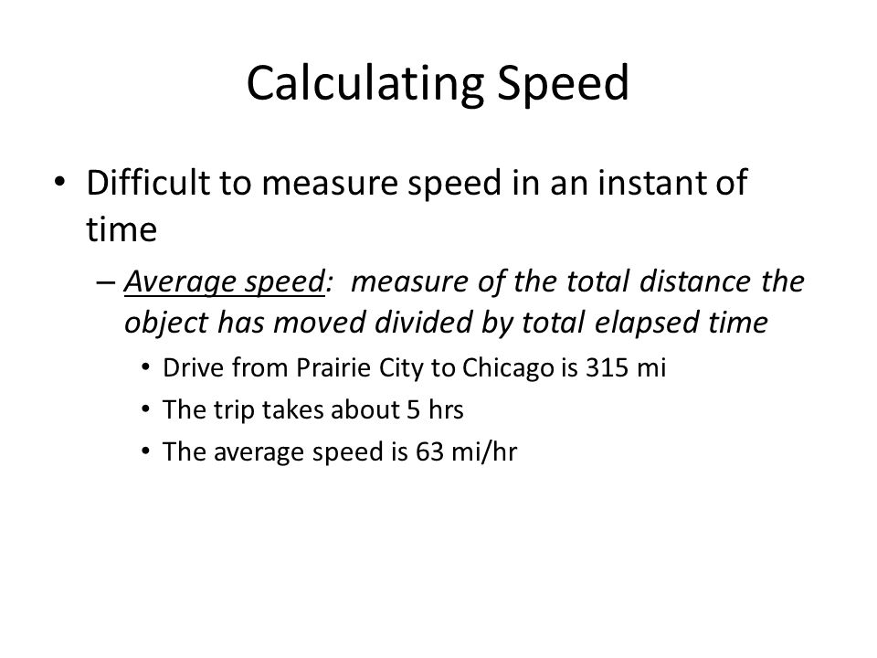 Calculating Speed Difficult to measure speed in an instant of time
