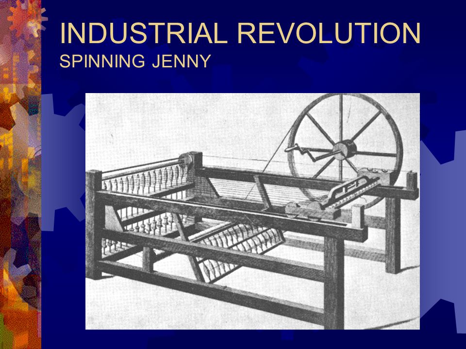 INDUSTRIAL REVOLUTION SPINNING JENNY
