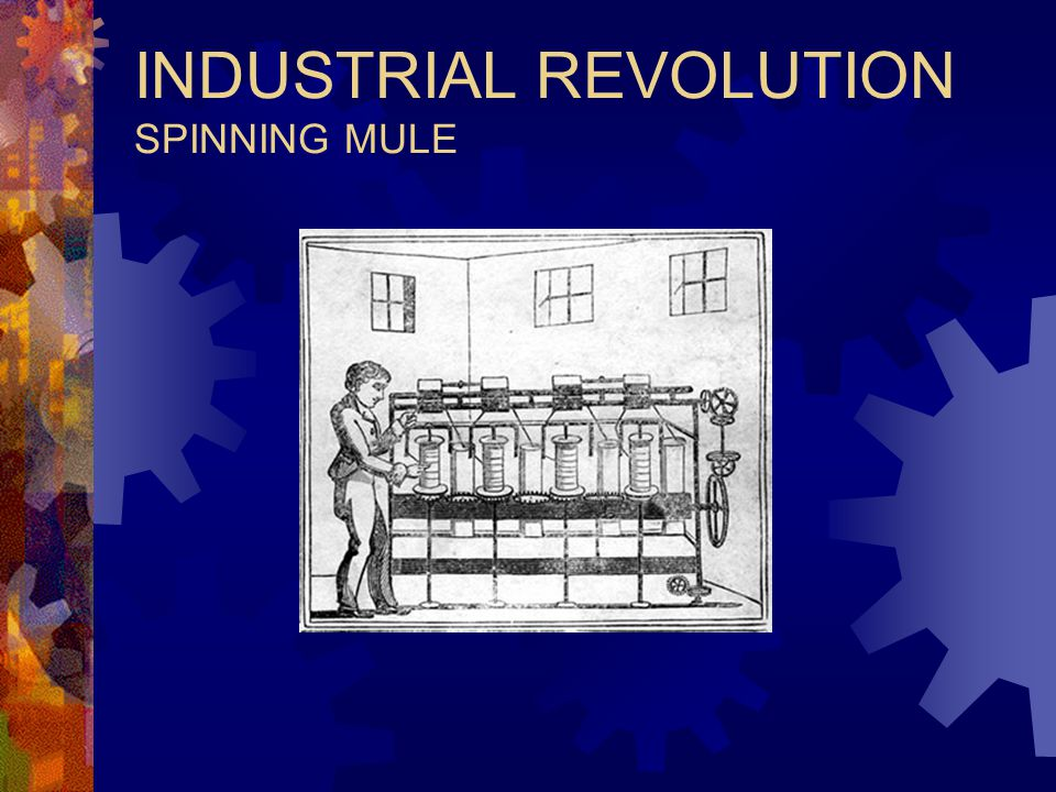 INDUSTRIAL REVOLUTION SPINNING MULE