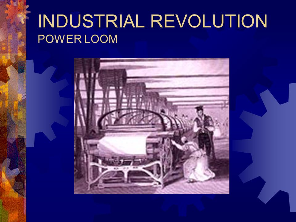 INDUSTRIAL REVOLUTION POWER LOOM