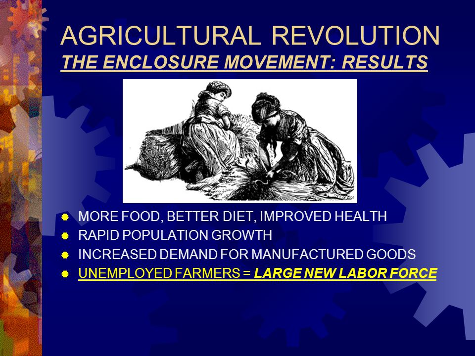 AGRICULTURAL REVOLUTION THE ENCLOSURE MOVEMENT: RESULTS
