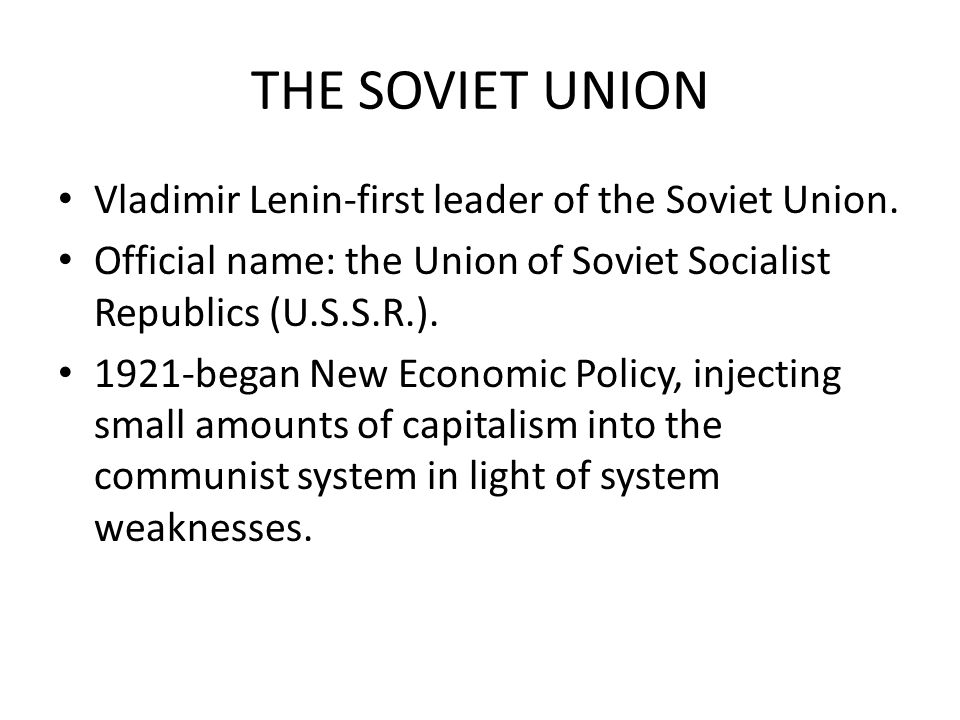 THE SOVIET UNION Vladimir Lenin-first leader of the Soviet Union.