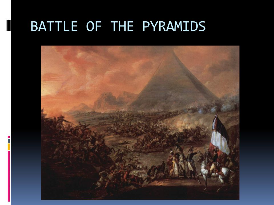 BATTLE OF THE PYRAMIDS