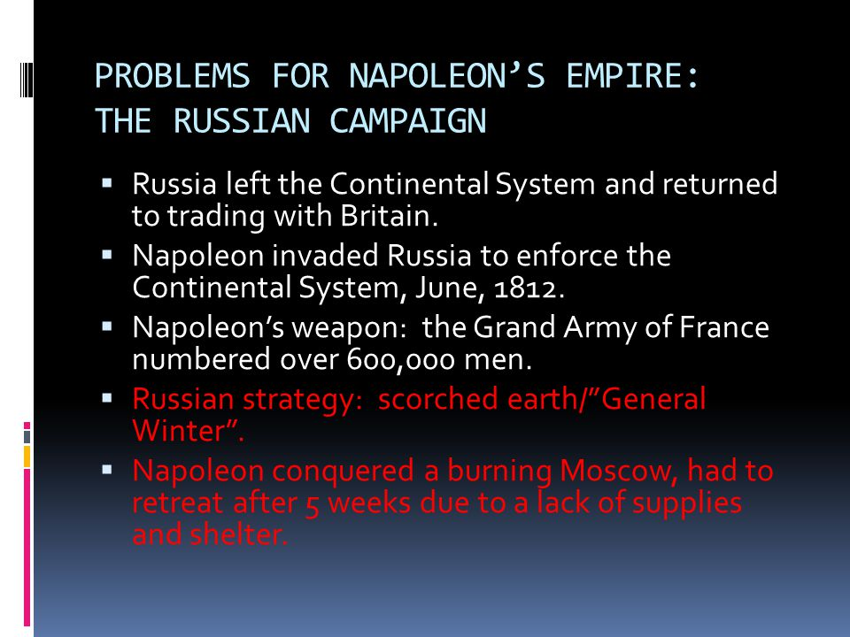 PROBLEMS FOR NAPOLEON'S EMPIRE: THE RUSSIAN CAMPAIGN