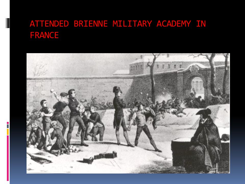 ATTENDED BRIENNE MILITARY ACADEMY IN FRANCE