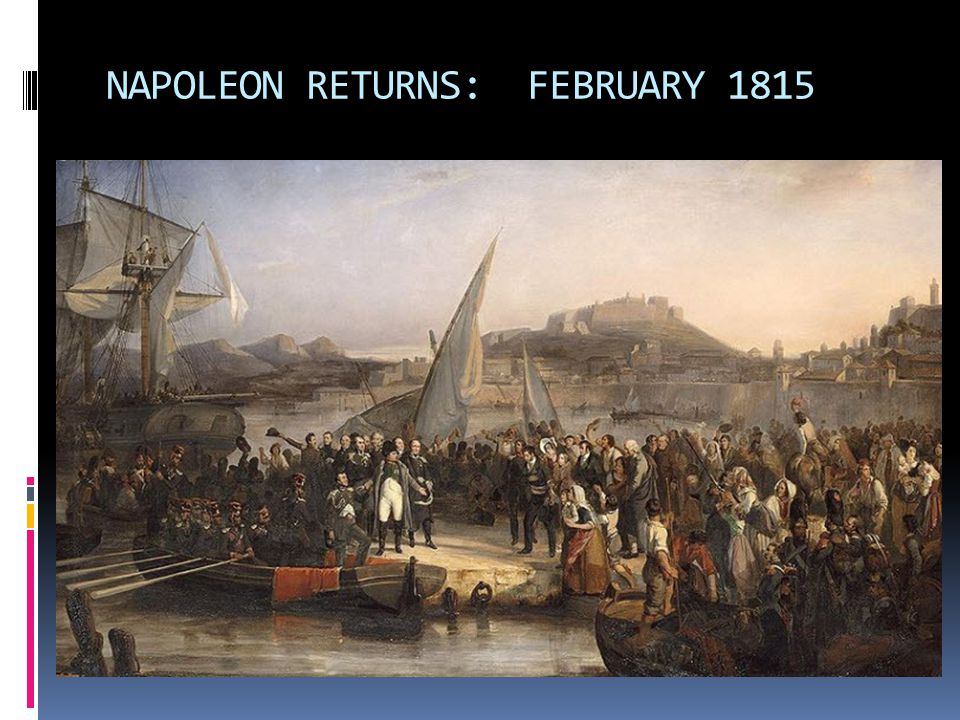 NAPOLEON RETURNS: FEBRUARY 1815