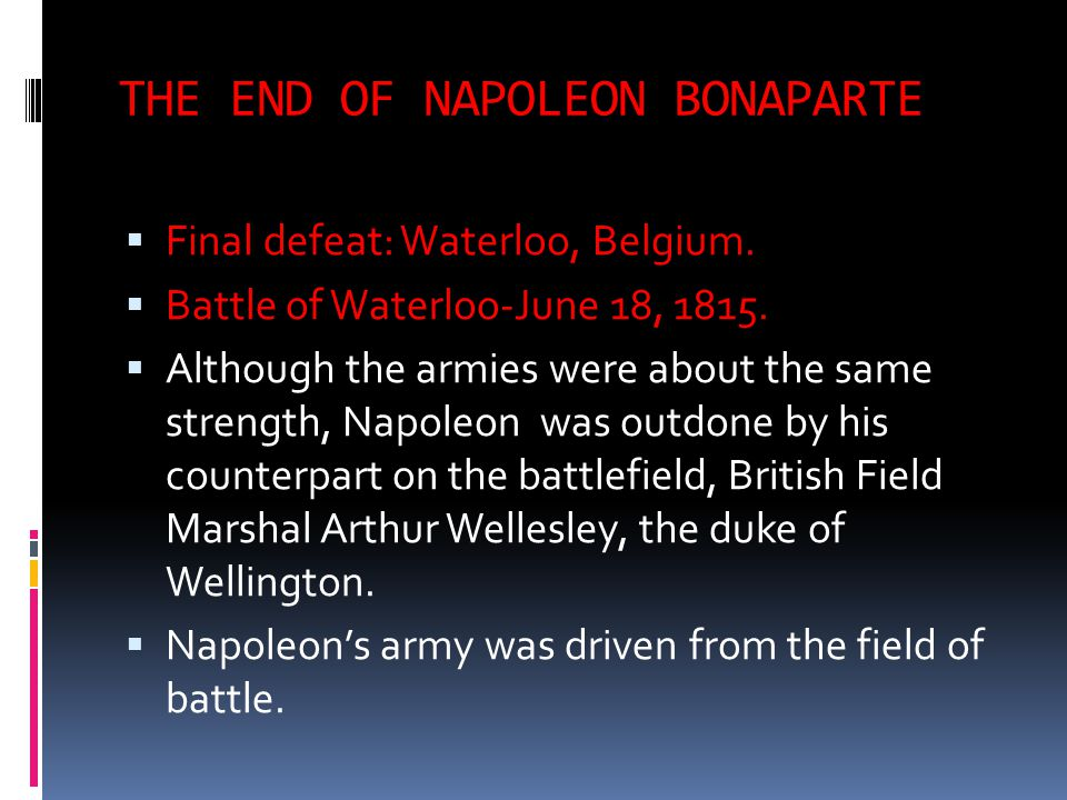 THE END OF NAPOLEON BONAPARTE