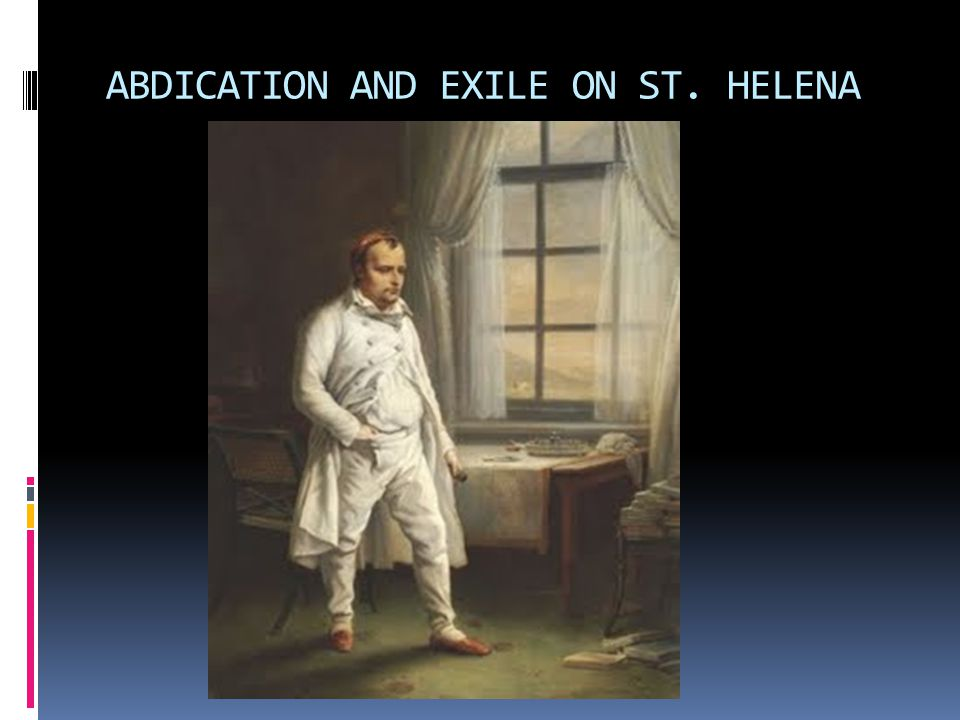 ABDICATION AND EXILE ON ST. HELENA