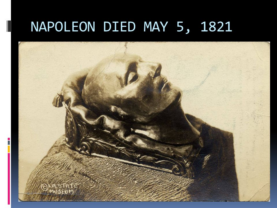 NAPOLEON DIED MAY 5, 1821