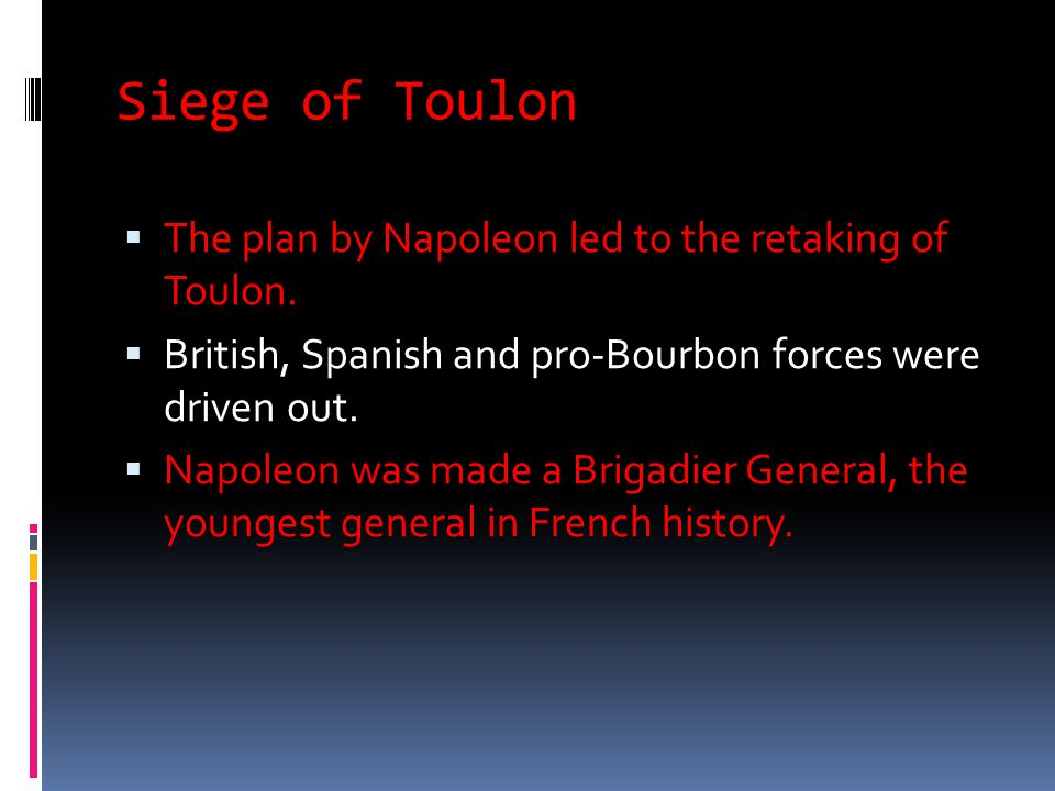 Siege of Toulon The plan by Napoleon led to the retaking of Toulon.