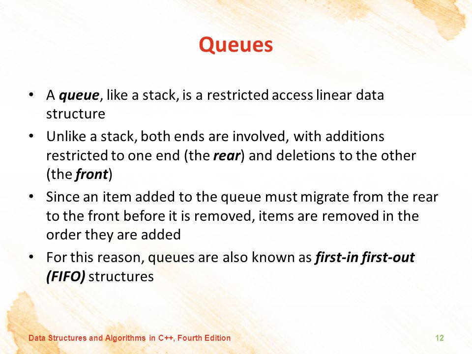 Queues A queue, like a stack, is a restricted access linear data structure.
